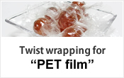 Twist wrapping for PET film