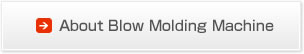 About Blow Molding Machine